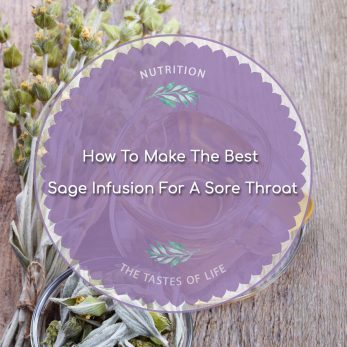 How To Make The Best Sage Infusion For A Sore Throat