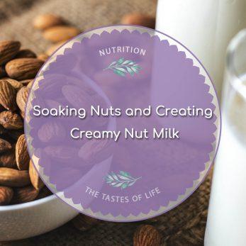 Creating Creamy Nut Milk - Soaking Nuts
