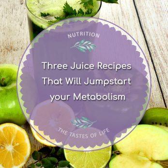 Jumpstart your Metabolism - Three Juice Recipes