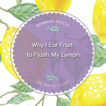 Why I Eat Fruit to Flush My Lymph